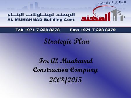 Strategic Plan For Al Muahannd Construction Company 2008/2015.