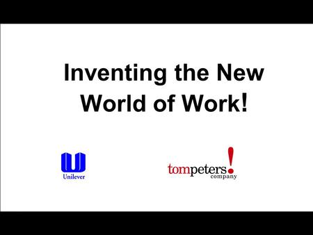 Home & Personal Care—NA Inventing the New World of Work !