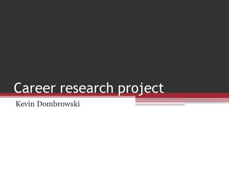 Career research project Kevin Dombrowski. Computer Programmer.