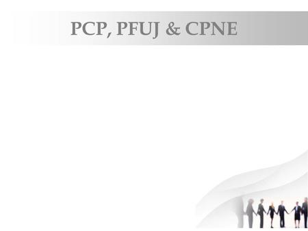 PCP, PFUJ & CPNE. Press Council Of Pakistan (Ensure free, Responsible and Independent Press) Introduction: The first Press Commission of Pakistan was.