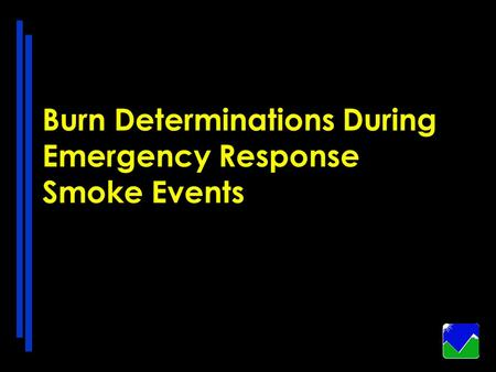 Burn Determinations During Emergency Response Smoke Events.