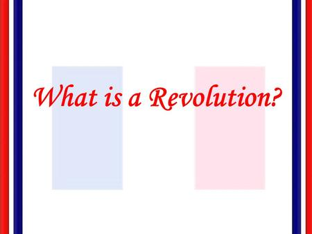 What is a Revolution?. Revolution ' A drastic, sudden substitution of one group in charge of a territorial political entity by another group hitherto.