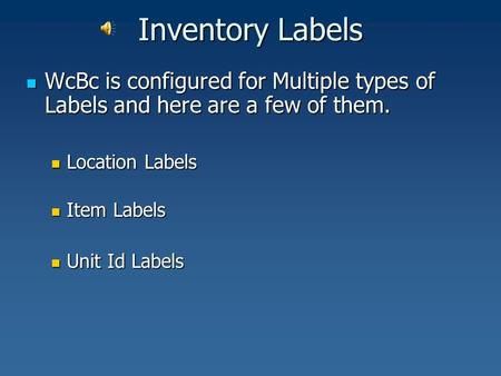 Inventory Labels WcBc is configured for Multiple types of Labels and here are a few of them. WcBc is configured for Multiple types of Labels and here are.