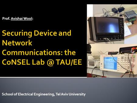 Prof. Avishai Wool: School of Electrical Engineering, Tel Aviv University.