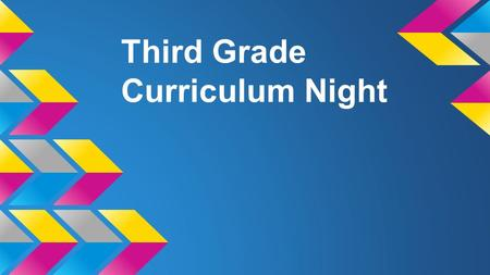 Third Grade Curriculum Night. Welcome! Welcome families and students! Please make sure to take a packet and sign in before taking your seats!
