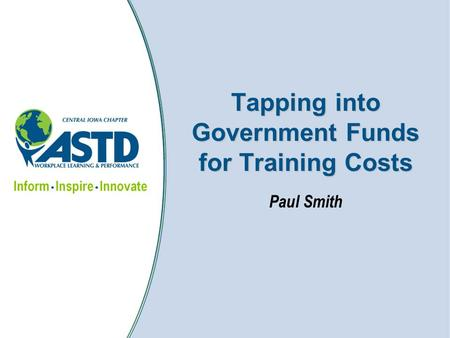 Tapping into Government Funds for Training Costs Paul Smith.