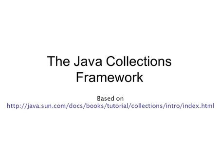 The Java Collections Framework Based on