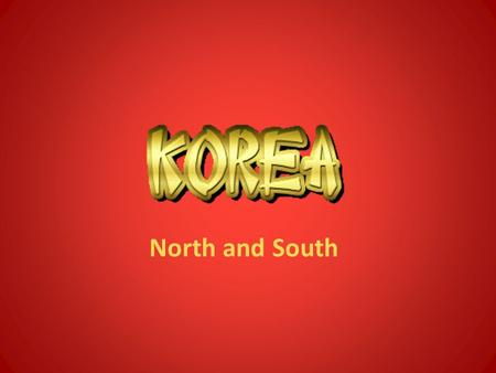 North and South. Korea North and South Korea occupy the Korean Peninsula North Korea is very mountainous South Korea has much more farmland than the North.