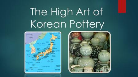 The High Art of Korean Pottery. Time Line: Neolithic period (ca. 7000–ca. 10th century B.C.) Bronze Age (ca. 10th–ca. 3rd century B.C.) Iron Age (beginning.