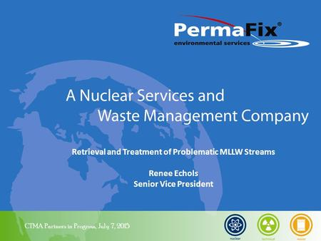 Retrieval and Treatment of Problematic MLLW Streams Renee Echols Senior Vice President CTMA Partners in Progress, July 7, 2015.