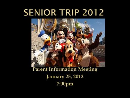 Parent Information Meeting January 25, 2012 7:00pm.