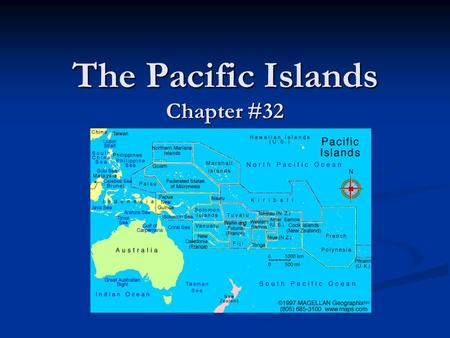 The Pacific Islands Chapter #32. I. Natural Environments A) An Ocean Realm A) An Ocean Realm Pacific Ocean? Pacific Ocean? High vs. Low Islands? High.