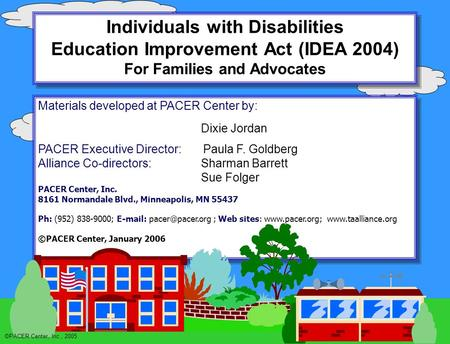 Individuals with Disabilities Education Improvement Act (IDEA 2004) For Families and Advocates Individuals with Disabilities Education Improvement Act.
