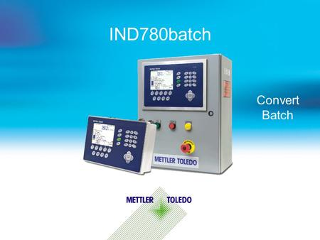 IND780batch Convert Batch. Internal usage only 2 IND780batch – Convert  This presentation details on an advanced feature in IND780batch called Convert.
