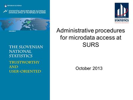 Administrative procedures for microdata access at SURS October 2013.