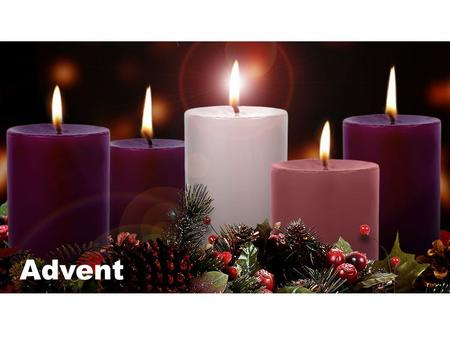Advent. Liturgy: A fixed set of ceremonies, words, etc., that are used during public worship in a religion.