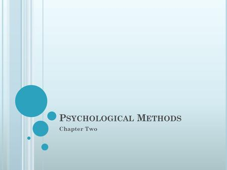 P SYCHOLOGICAL M ETHODS Chapter Two. C ONDUCTING R ESEARCH Section 1.