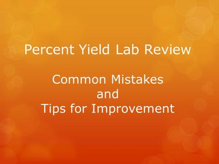 Percent Yield Lab Review Common Mistakes and Tips for Improvement