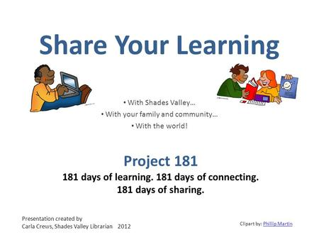 Share Your Learning With Shades Valley… With your family and community… With the world! Project 181 181 days of learning. 181 days of connecting. 181 days.