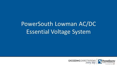 PowerSouth Lowman AC/DC Essential Voltage System.