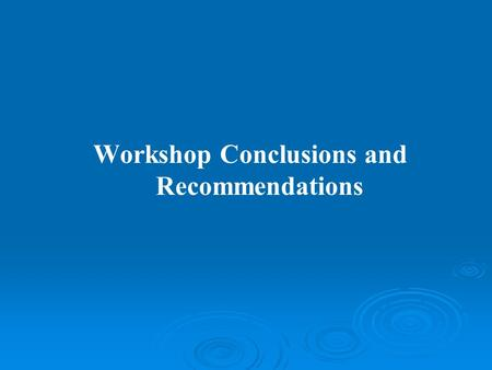 Workshop Conclusions and Recommendations   To establish a responsibility system for EIA management and enhance the accountability of government officials.