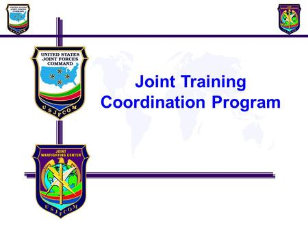 Joint Training Coordination Program. Purpose Provide an update on the Joint Training Coordination Program (JTCP) and discuss the way ahead. Agenda FY09.