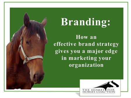 Branding: an effective brand strategy gives you a major edge in marketing your organization How an effective brand strategy gives you a major edge in marketing.
