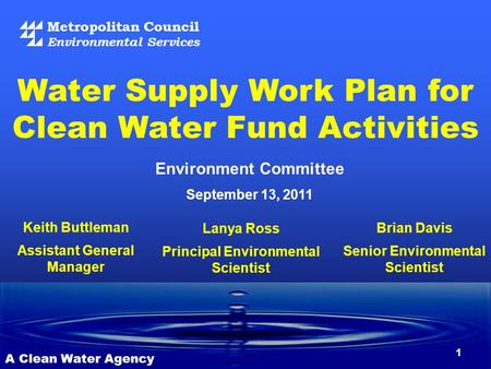 Metropolitan Council Environmental Services A Clean Water Agency Environment Committee September 13, 2011 Water Supply Work Plan for Clean Water Fund Activities.