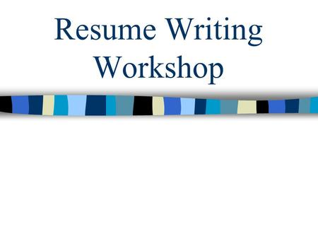 Resume Writing Workshop. What is a Resume? A resume is a one or two page summary of your education, skills, accomplishments, and experience. Your resume's.