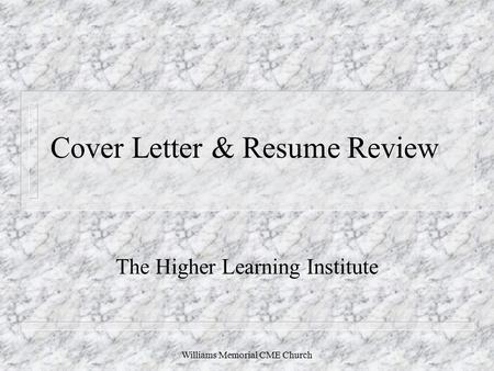 Williams Memorial CME Church Cover Letter & Resume Review The Higher Learning Institute.