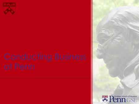 Conducting Business at Penn. Purchasing forms:  Purchasing tips:
