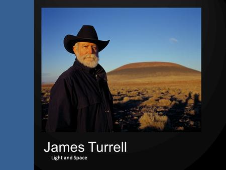 James Turrell Light and Space. James Turrell Skyspaces.