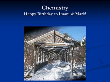 Chemistry Happy Birthday to Imani & Mark!. Naming and Writing Formulas for Molecular Compounds One milligram of gold is worth only about one cent, but.