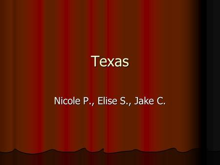 Texas Nicole P., Elise S., Jake C. Capital City, Major Cities, Region in the U.S. Austin Dallas, Houston, San Antonio Southwest region.