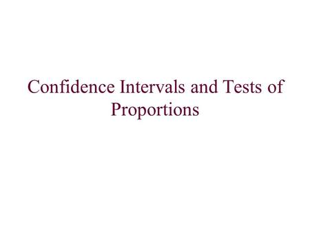 Confidence Intervals and Tests of Proportions. Assumptions for inference when using sample proportions: We will develop a short list of assumptions for.