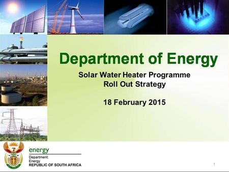 Solar Water Heater Programme Roll Out Strategy 18 February 2015 1.