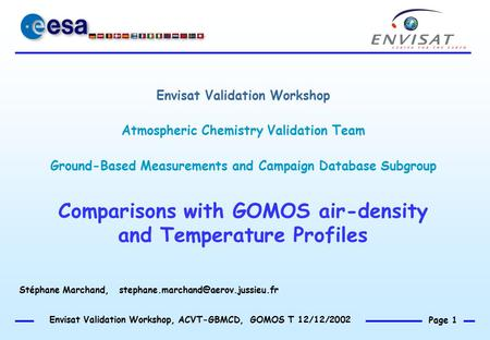 Envisat Validation Workshop Atmospheric Chemistry Validation Team Ground-Based Measurements and Campaign Database Subgroup Comparisons with GOMOS air-density.