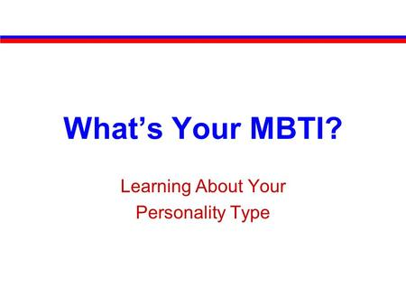 What's Your MBTI? Learning About Your Personality Type.