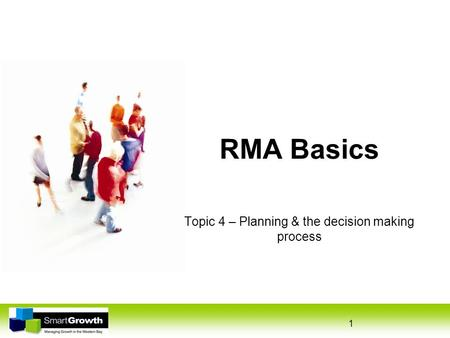 1 RMA Basics Topic 4 – Planning & the decision making process.