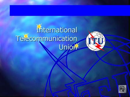 International Telecommunication Union EN-GENDERING ICT PROJECT in Asia and Pacific Region - International Telecommunication Union - Engendering ICT Seminar.