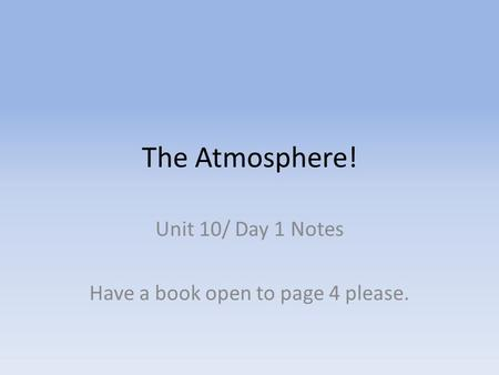 Unit 10/ Day 1 Notes Have a book open to page 4 please.
