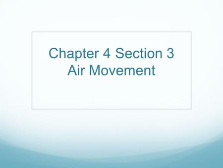 Chapter 4 Section 3 Air Movement