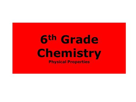 6th Grade Chemistry Physical Properties