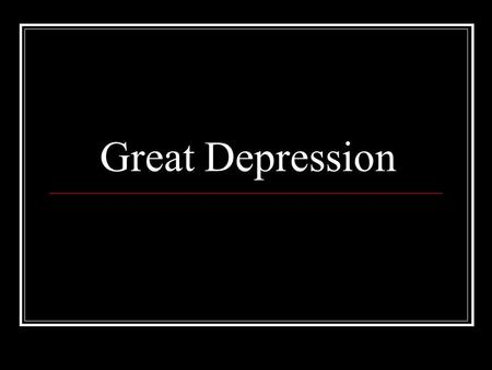 Great Depression. Some thoughts… The Great Depression was probably the lowest point in American economic history Devastating 13 million people were unemployed.