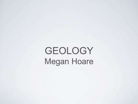 GEOLOGY Megan Hoare. THE SOUTHERN ALPS AND PLATE TECTONICS.