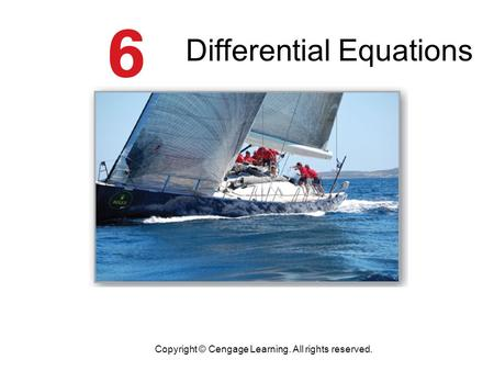 Differential Equations Copyright © Cengage Learning. All rights reserved.