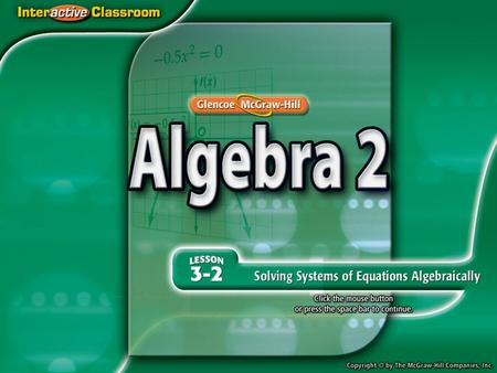 Splash Screen. Then/Now You solved systems of linear equations by using tables and graphs. Solve systems of linear equations by using substitution. Solve.