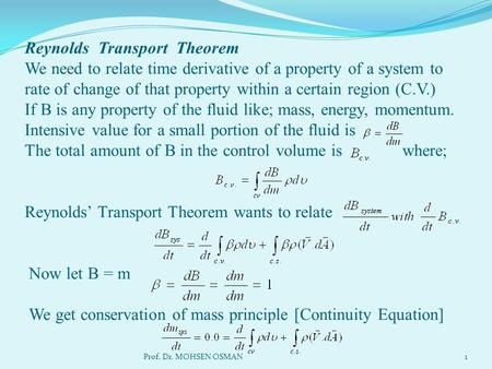 Reynolds Transport Theorem We need to relate time derivative of a property of a system to rate of change of that property within a certain region (C.V.)