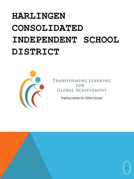 HARLINGEN CONSOLIDATED INDEPENDENT SCHOOL DISTRICT 1.