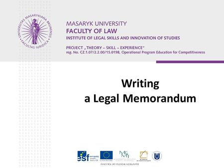 Writing a Legal Memorandum. Structure of presentation What's legal memorandum Structure in general Writing steps Structure in details Conclusion.